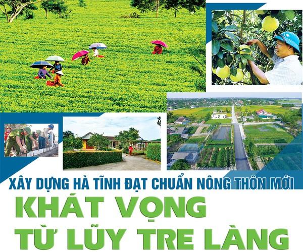 Xây dựng Hà Tĩnh đạt chuẩn nông thôn mới  - khát vọng từ luỹ tre làng